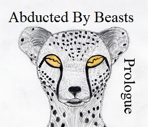 Abducted By Beasts - Prologue