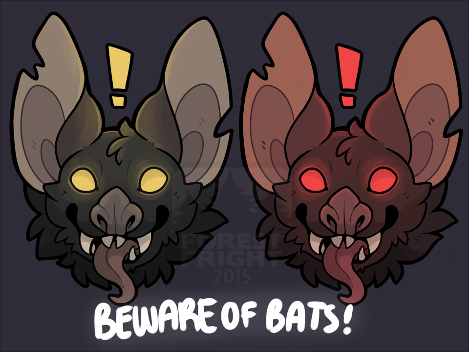 [S] BEWARE OF BATS