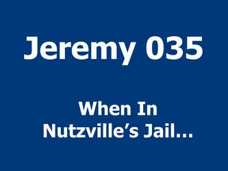 When In Nutzville's Jail...