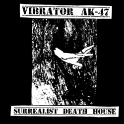 Vibrator AK-47 - Surrealist Death House