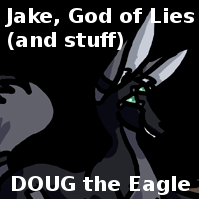 Jake, God of Lies (and stuff)
