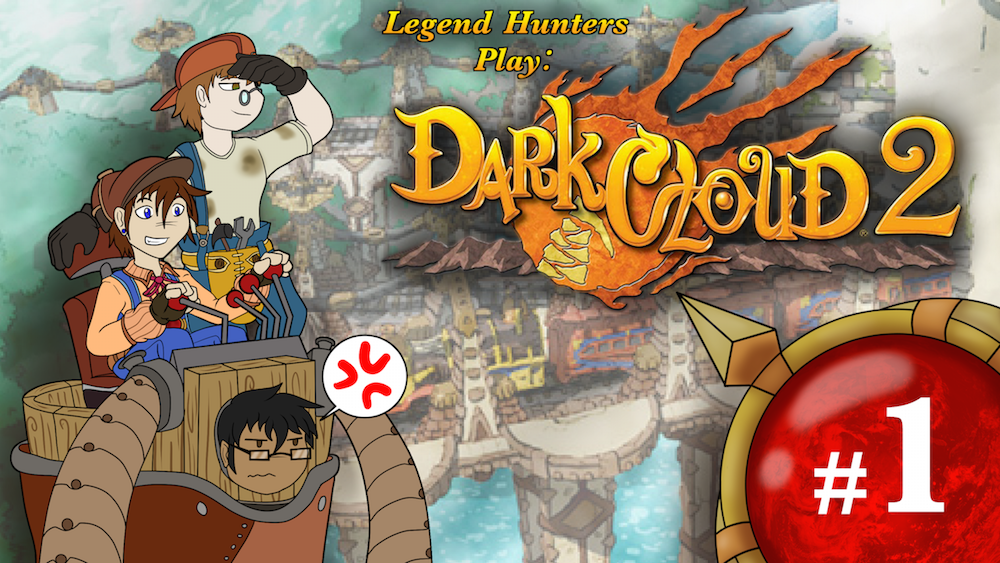 Legend Hunters Play: Dark Cloud 2