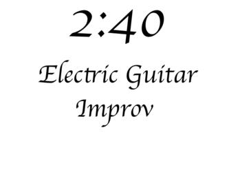 2:40 Electric Guitar Improv