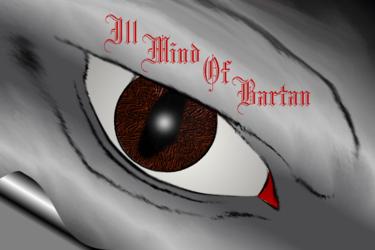 Ill Mind Of Bartan