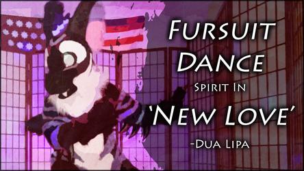 Fursuit Dance / Spirit / 'New Love' / Dua Lipa //