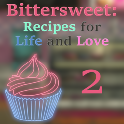 Bittersweet: Recipes for Life and Love - Chapter Two