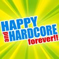 HAPPY and HARDCORE forever!!