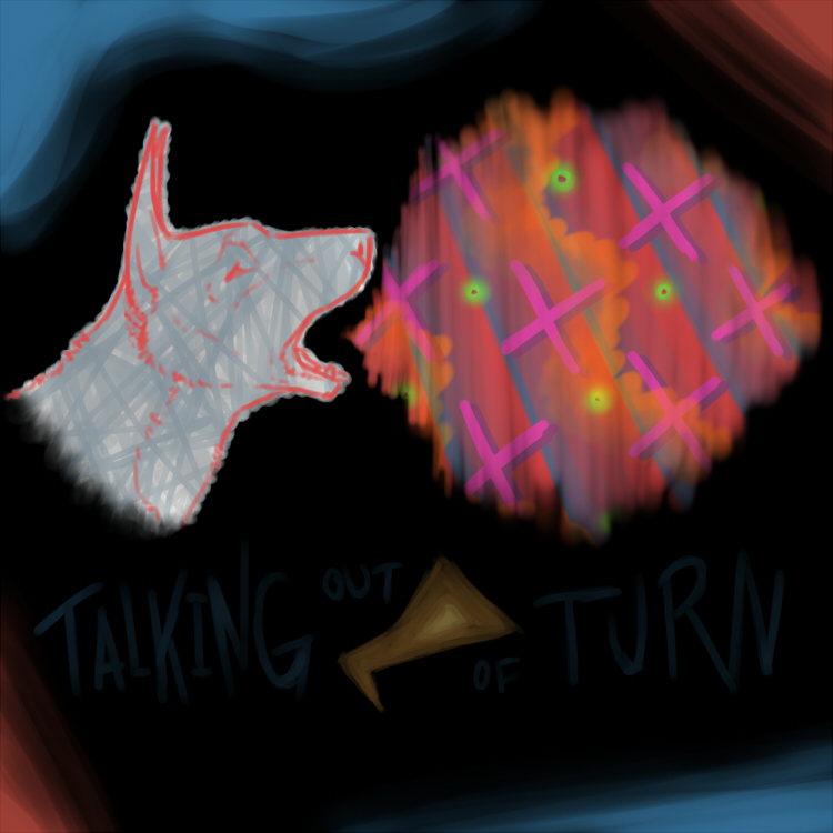 Most recent image: talking out of turn