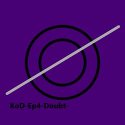 KoD-Ep4-Doubt-