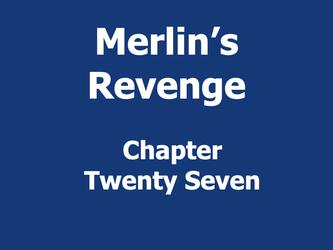 Merlin's Revenge Chapter27