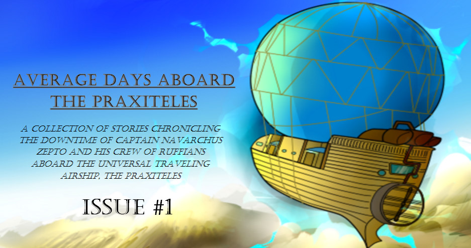 Average Days Aboard the Praxiteles: Issue #1 [Request/Trade]