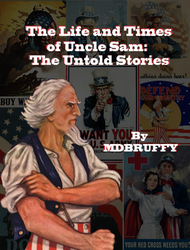 The Life and Times of Uncle Sam: The Untold Stories