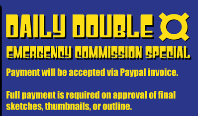 DAILY DOUBLE EMERGENCY COMMISSION SPECIAL - Update 11/13