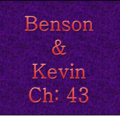 Benson & Kevin Chapter 43