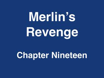 Merlin's Revenge Chapter 19