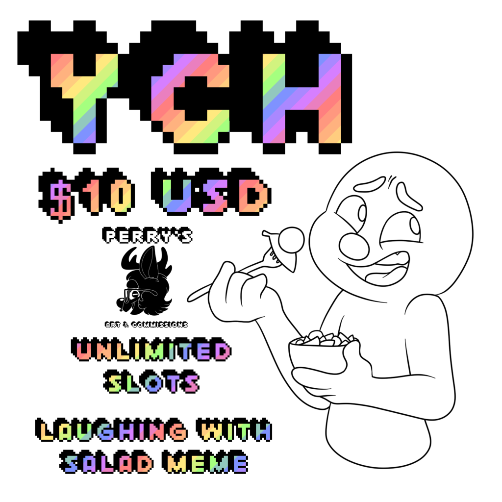 Most recent image: YCH - Unlimited Slots - Laughing With Salad Meme