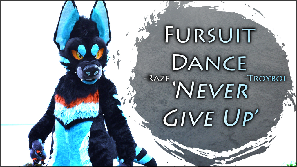 Fursuit Dance - Raze in 'Never Give Up' by Troyboi