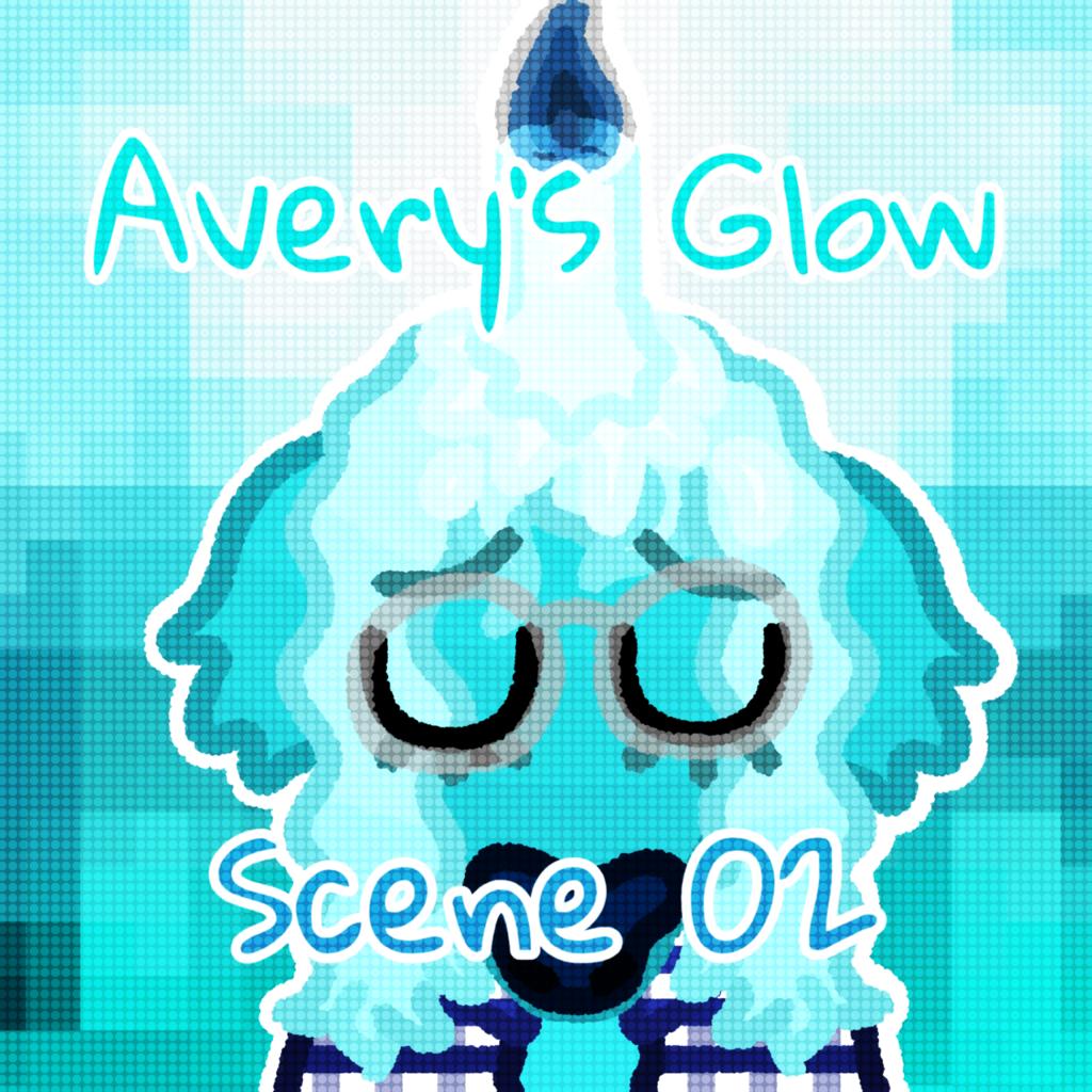 Avery's Glow: Scene 02 - Tuesday
