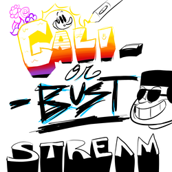 STREAMIN FOR CALIORBUST