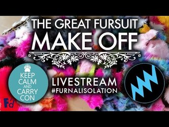 "The ""Great"" Fursuit Make Off LIVE #KeepCalmCon #FurnalIsolation"