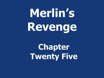 Merlin's Revenge Chapter 25