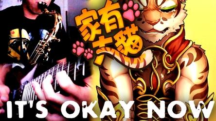It's Okay Now - 家有大貓/ Nekojishi