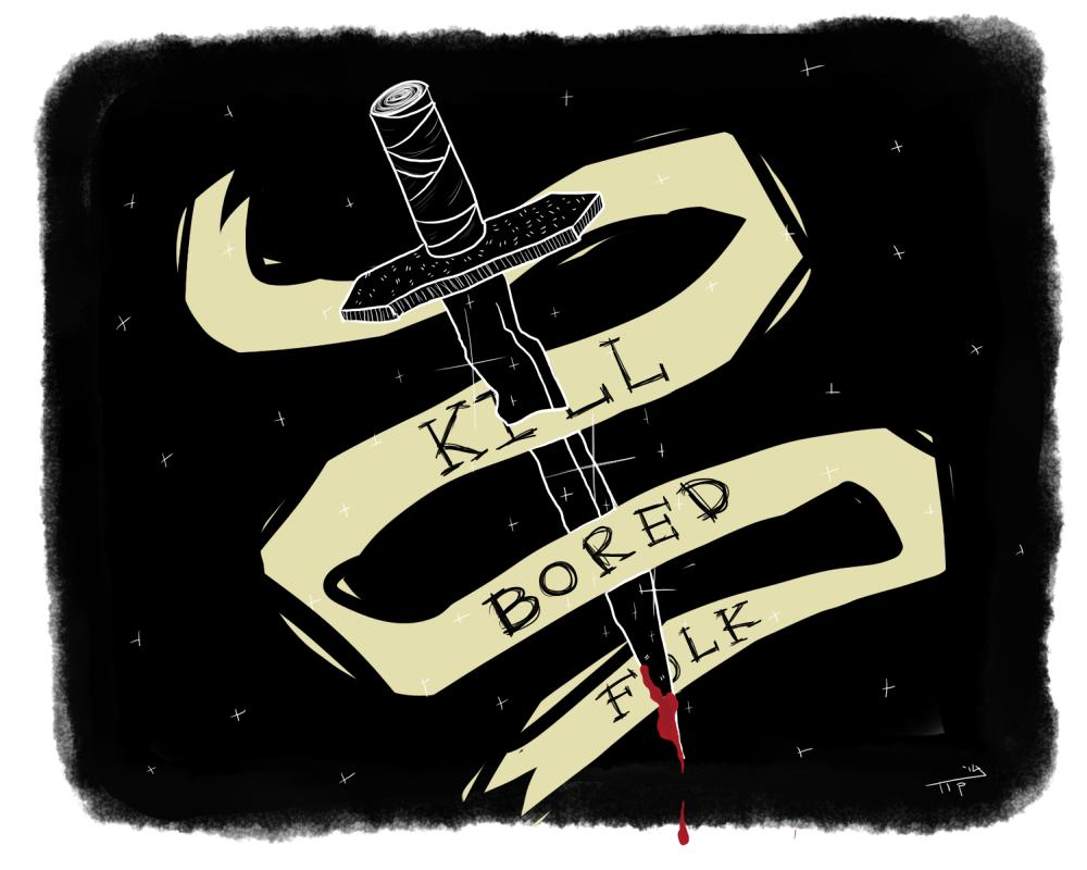 kill bored folk