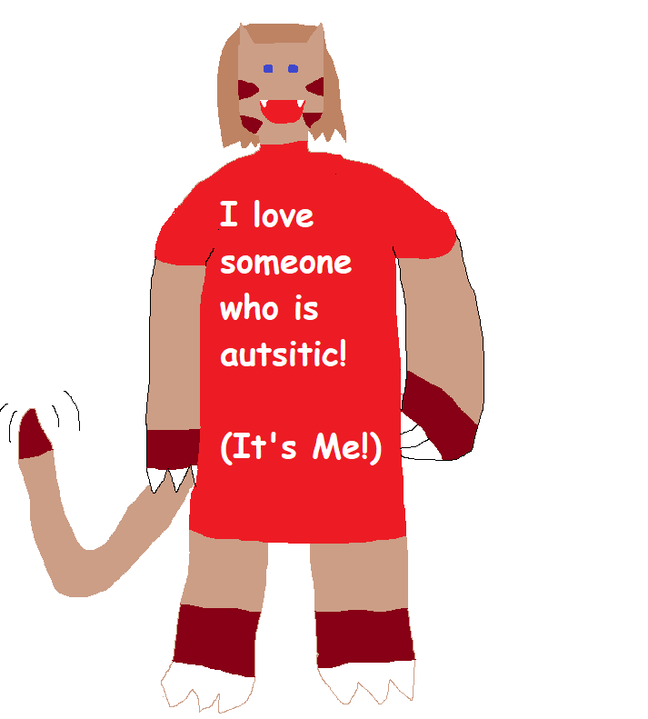 I love someone who is autistic (It's me!)