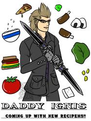 Daddy Ignis +Recipeh Master!+