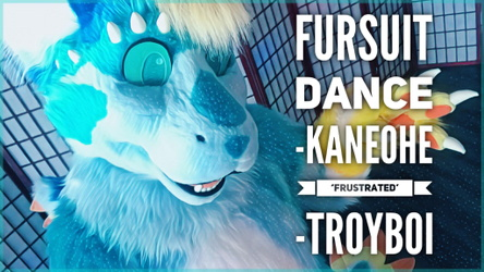 Fursuit Dance / Kaneohe / 'Frustrated' //