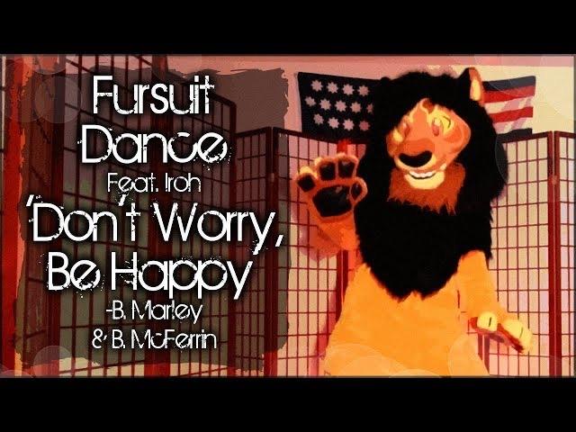 Fursuit Dance / 'Don't Worry, Be Happy' //