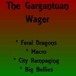 The Gargantuan Wager
