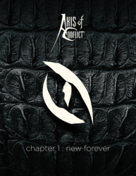 Axis of Conflict, Chapter 1 : new forever