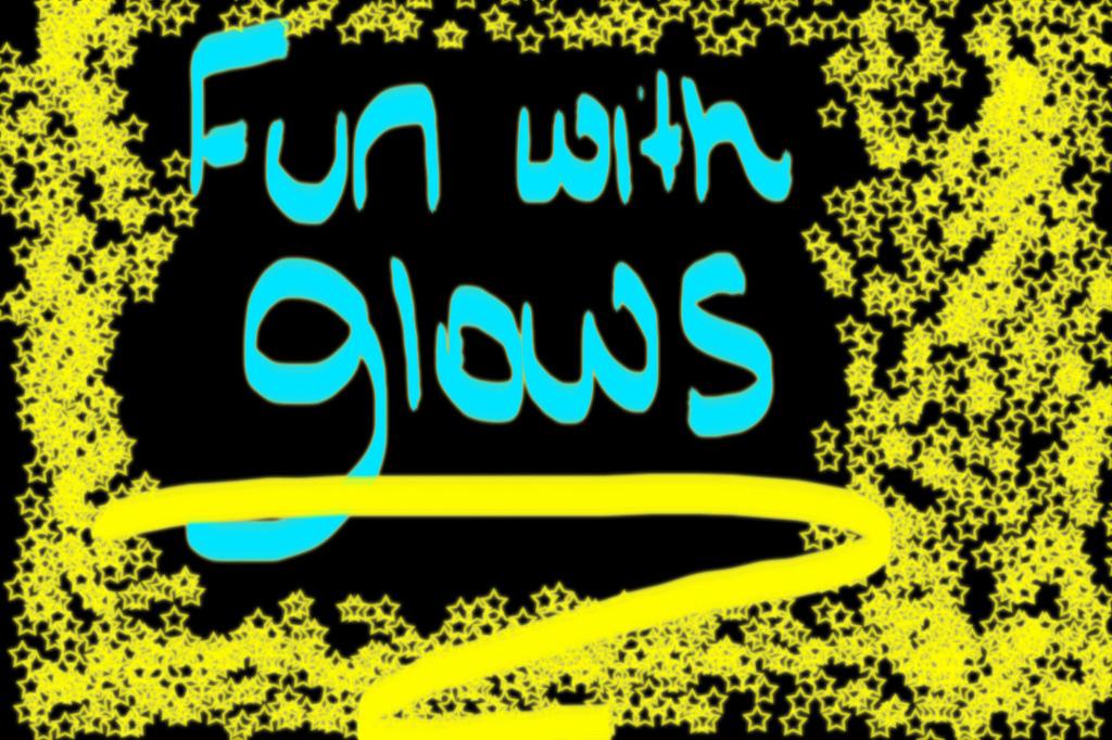 Fun with Glows