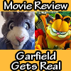 Garfield Gets Real Review (Re-Post)