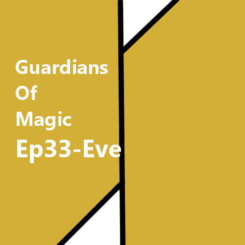 GoM-Ep33-Eve-