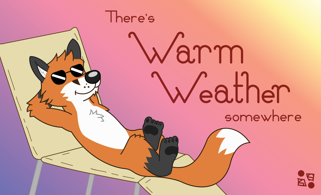There's Warm Weather Somewhere