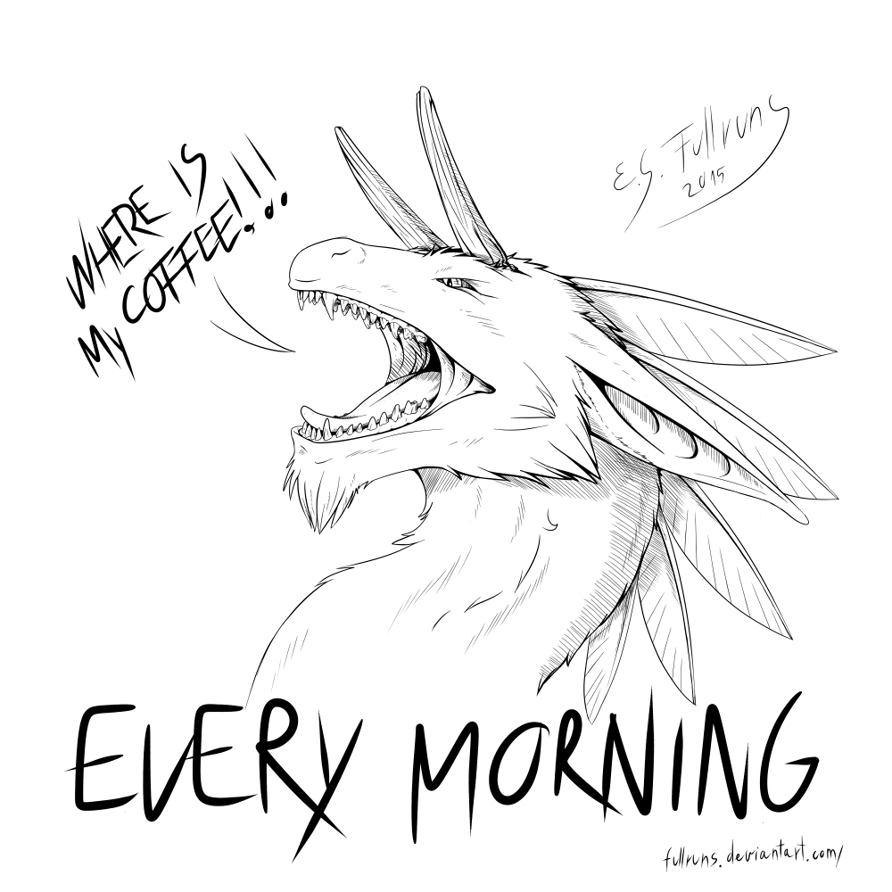 Every morning ^^""
