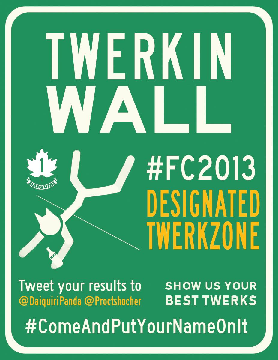 FC 2013 - TWERKIN WALL
