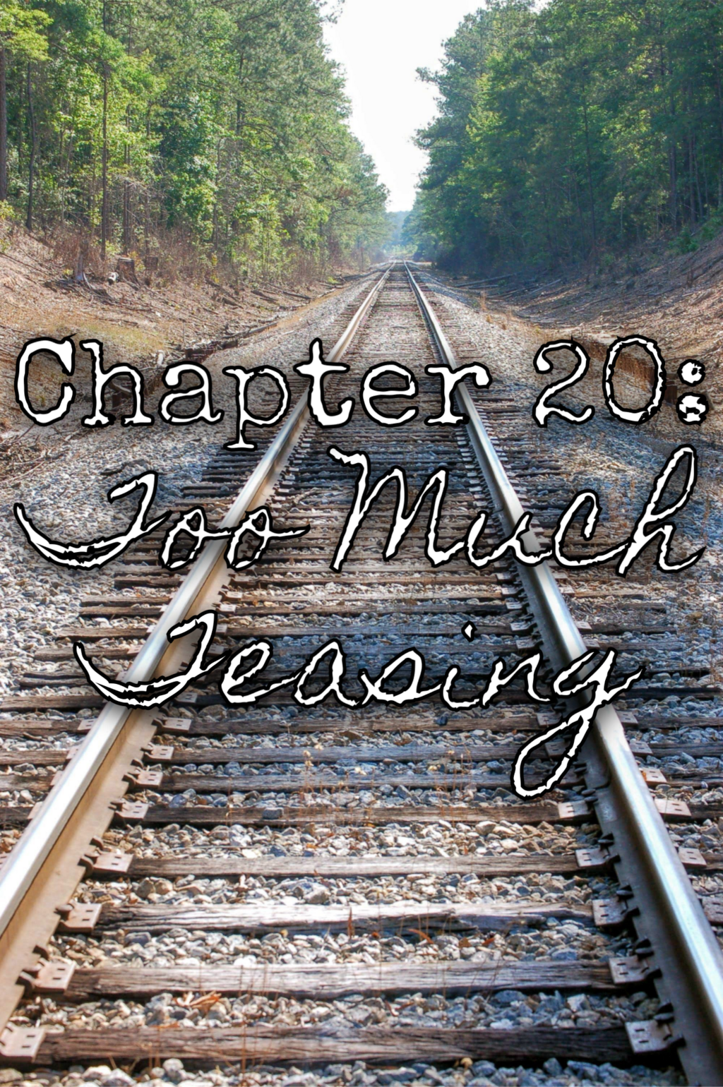 Chapter 20: Too Much Teasing