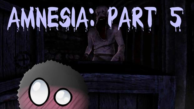 Amnesia Part 5 - Skittles Thinks I'm Food!
