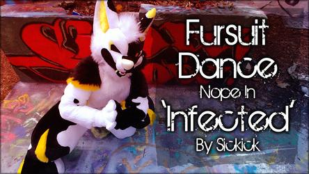 Fursuit Dance / Nope / 'Infected' / Sickick //