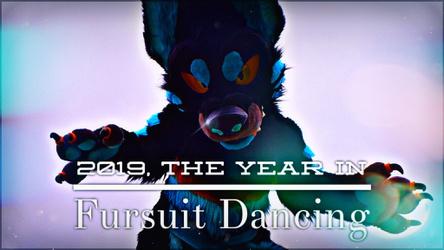2019 / Year in Fursuit Dancing //
