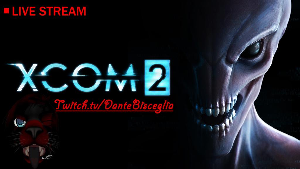 Most recent image: Xcom 2 Stream!