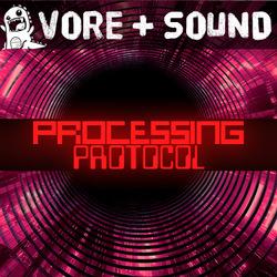 Unit 8.8: Processing Protocol (POV vore audio)