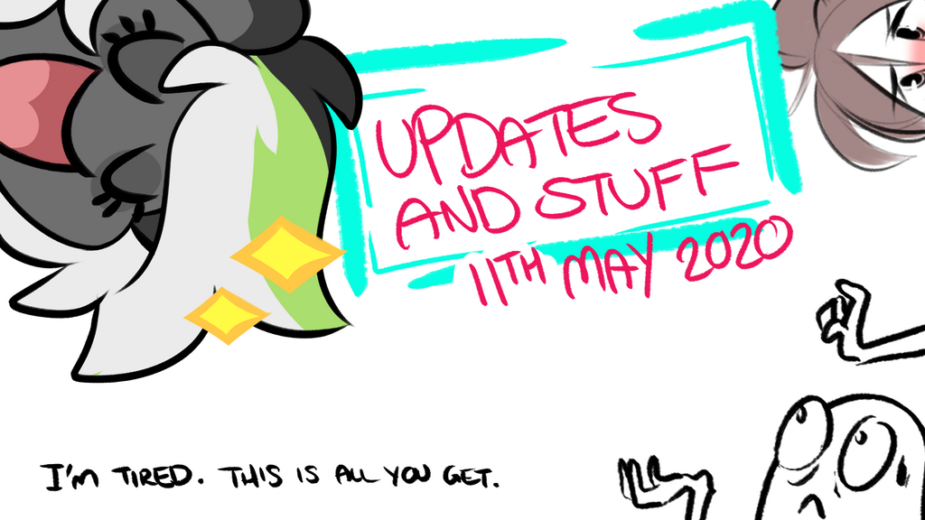 UPDATES AND STUFF   11th May 2020