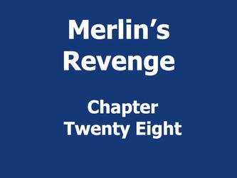 Merlin's Revenge Chapter28