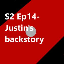S2 Ep 14 Justin's backstory