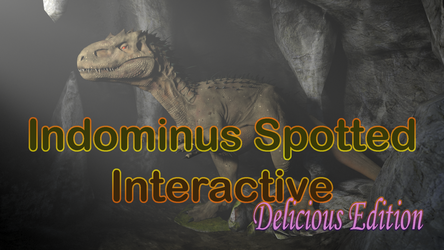 Indominus Spotted: Delicious Edition - Interactive