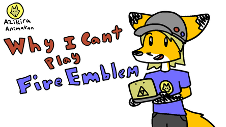 (Animated Video) Why I Can't Play Fire Emblem